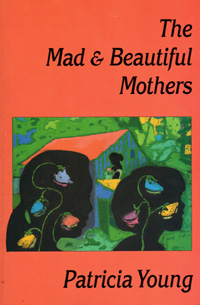 Cover: The Mad and Beautiful Mothers